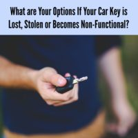 What are Your Options If Your Car Key is Lost, Stolen or Becomes Non-Functional?