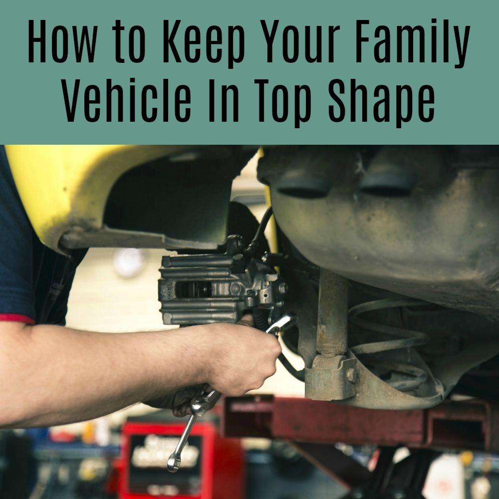 How to Keep Your Family Vehicle In Top Shape