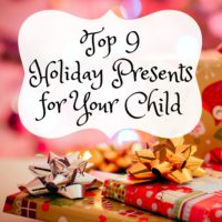 Top 9 Holiday Presents for Your Child