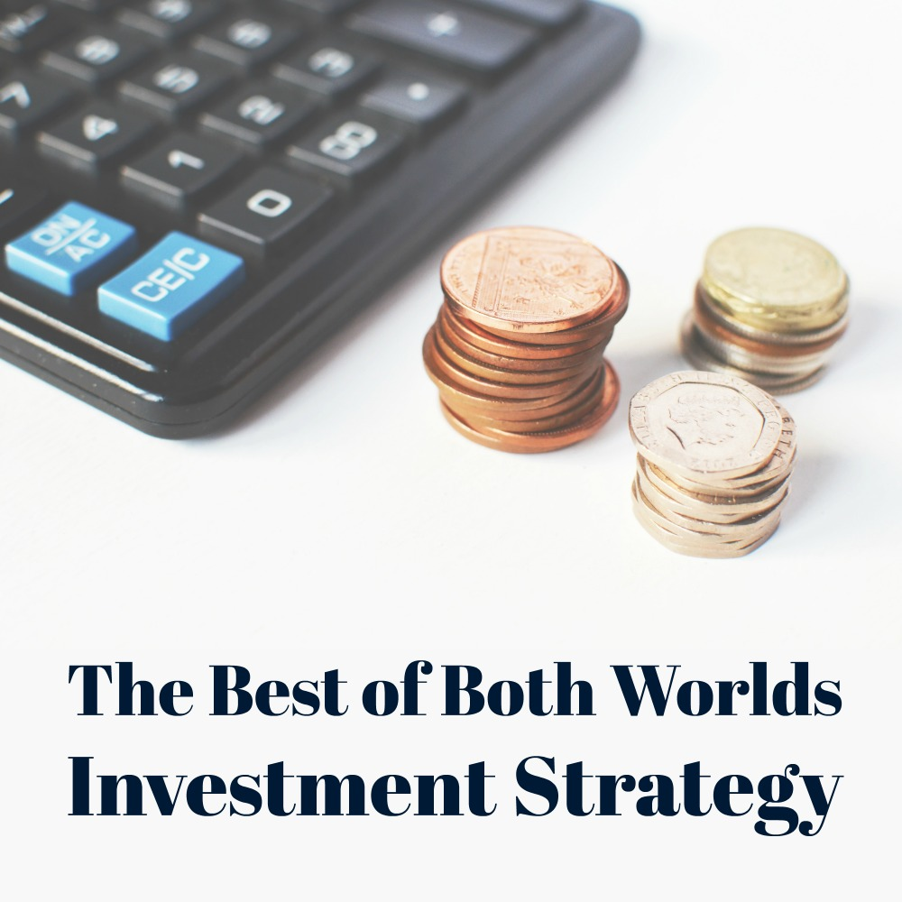 The Best of Both Worlds Investment Strategy