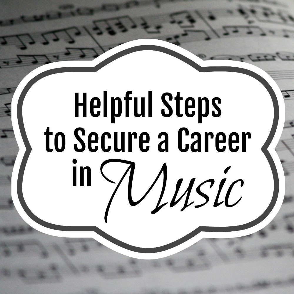 Helpful Steps to secure a Career in Music