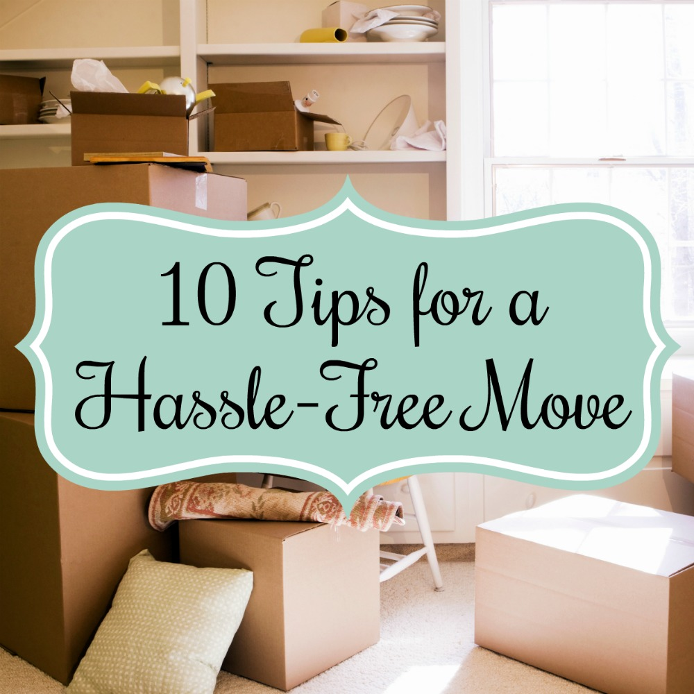 10 Tips for a Hassle Free Move