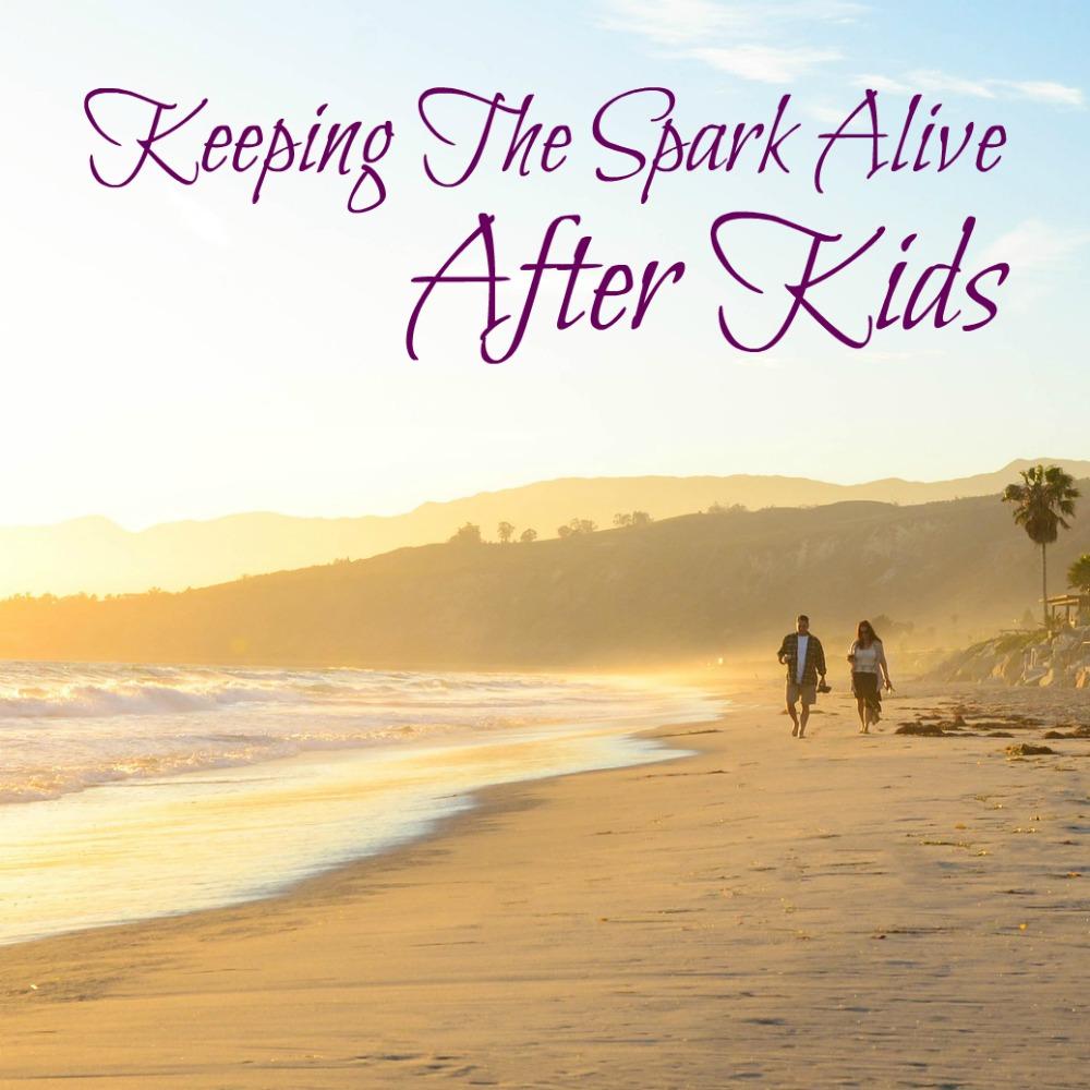 Keeping the Spark Alive After Kids