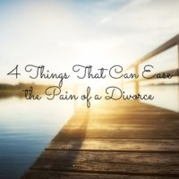 4 Things That Can Ease the Pain of a Divorce