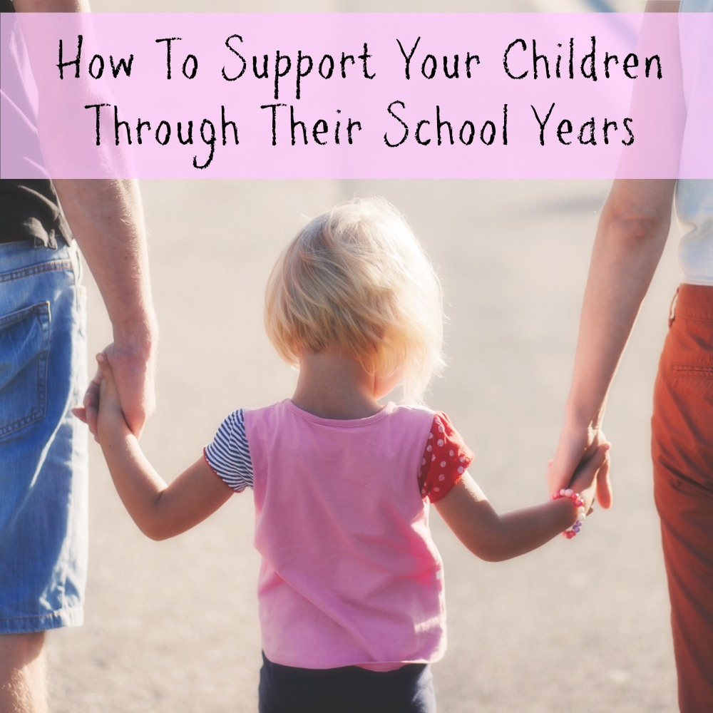 How To Support Your Children Through Their School Years