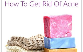 Top Tips On How To Get Rid Of Acne