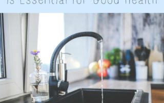 Why Clean Water is Essential for Good Health