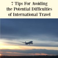 7 Tips For Avoiding the Potential Difficulties of International Travel