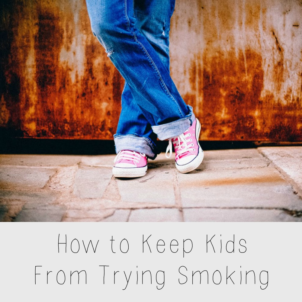 How to Keep Kids From Trying Smoking