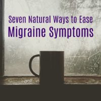 Natural ways to ease migraine symptoms