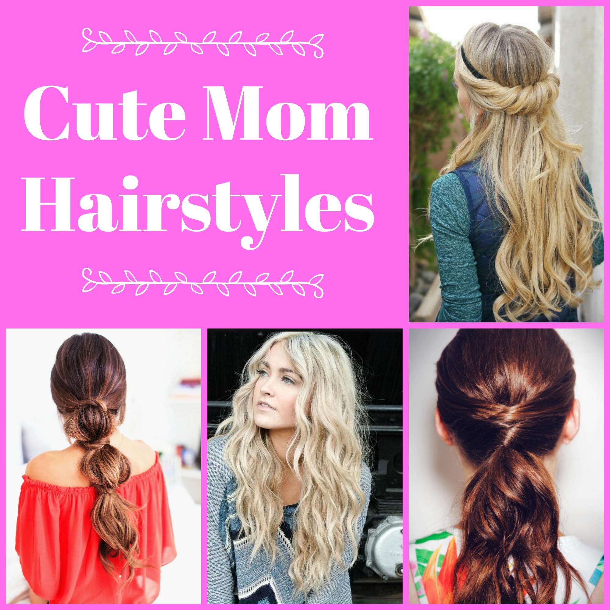 Cute Mom Hairstyles