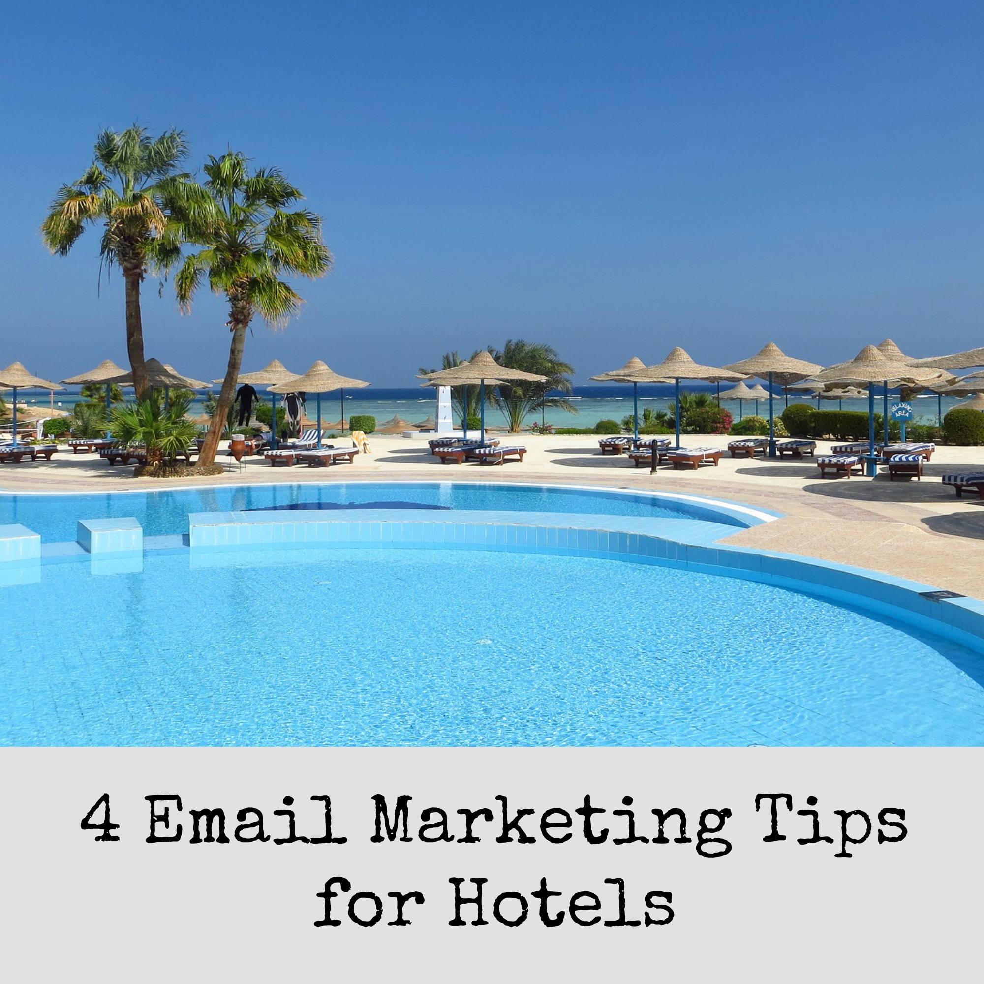 Four Email Marketing Tips for Hotels