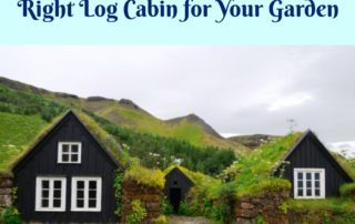 A Guide to Buying the Right Log Cabin for Your Garden