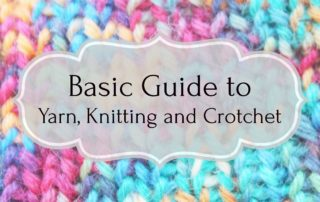 Basic Guide to Yarn, Knitting and Crotchet