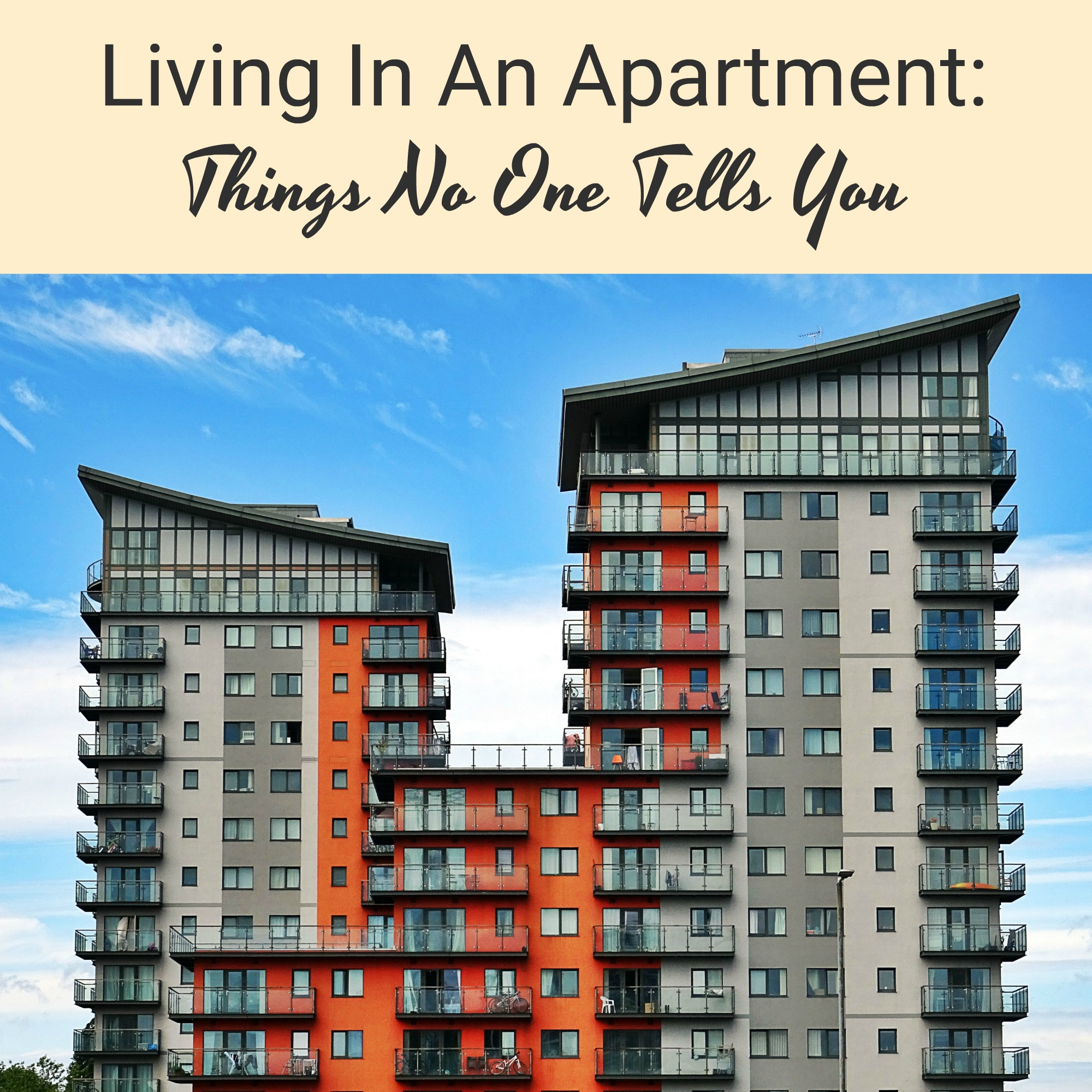 Living In An Apartment: Things No One Tells You