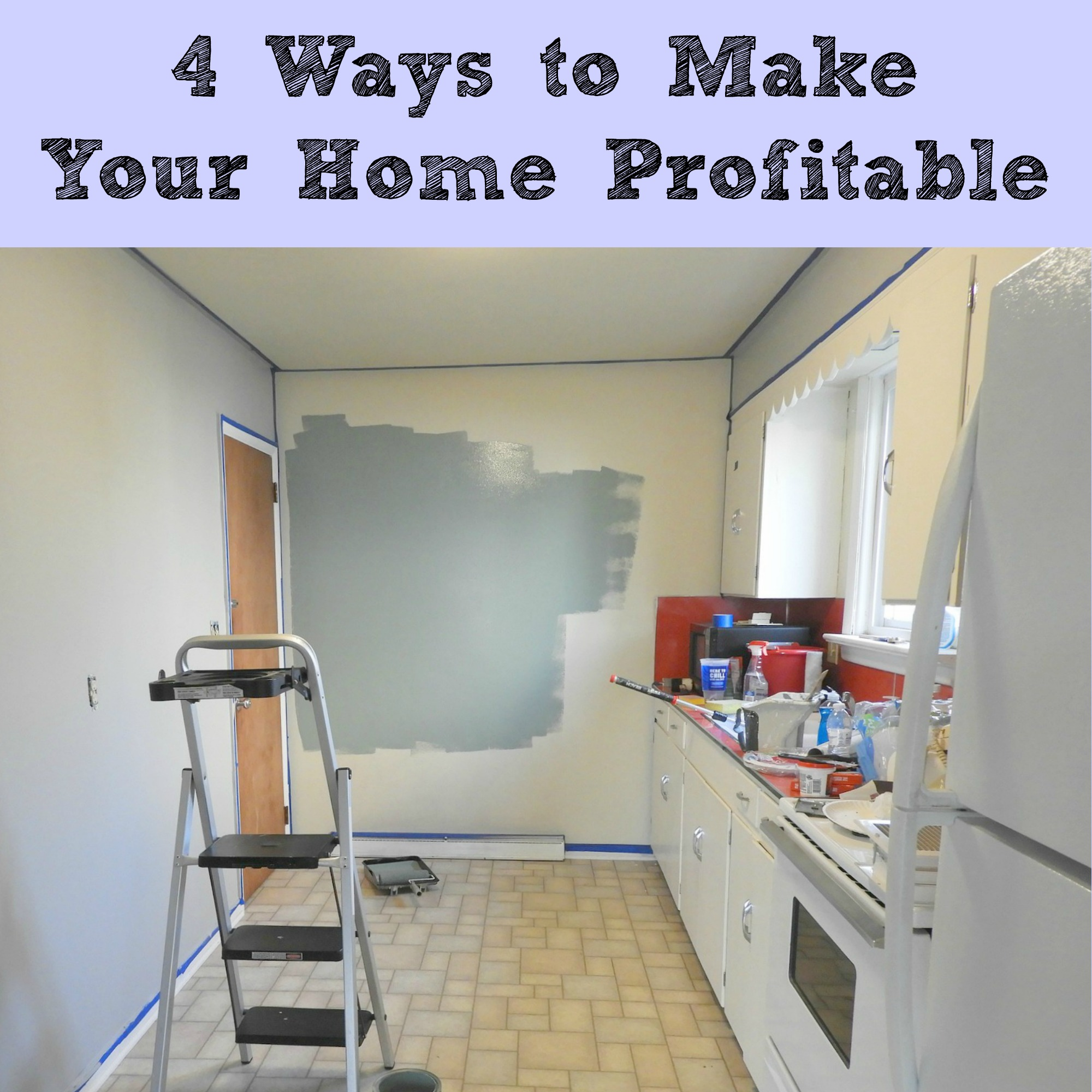 4 Ways to Make Your Home Profitable