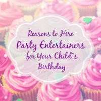 Reasons to Hire Party Entertainers for Your Child's Birthday