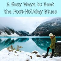 Five Easy Ways to Beat the Post-Holiday Blues