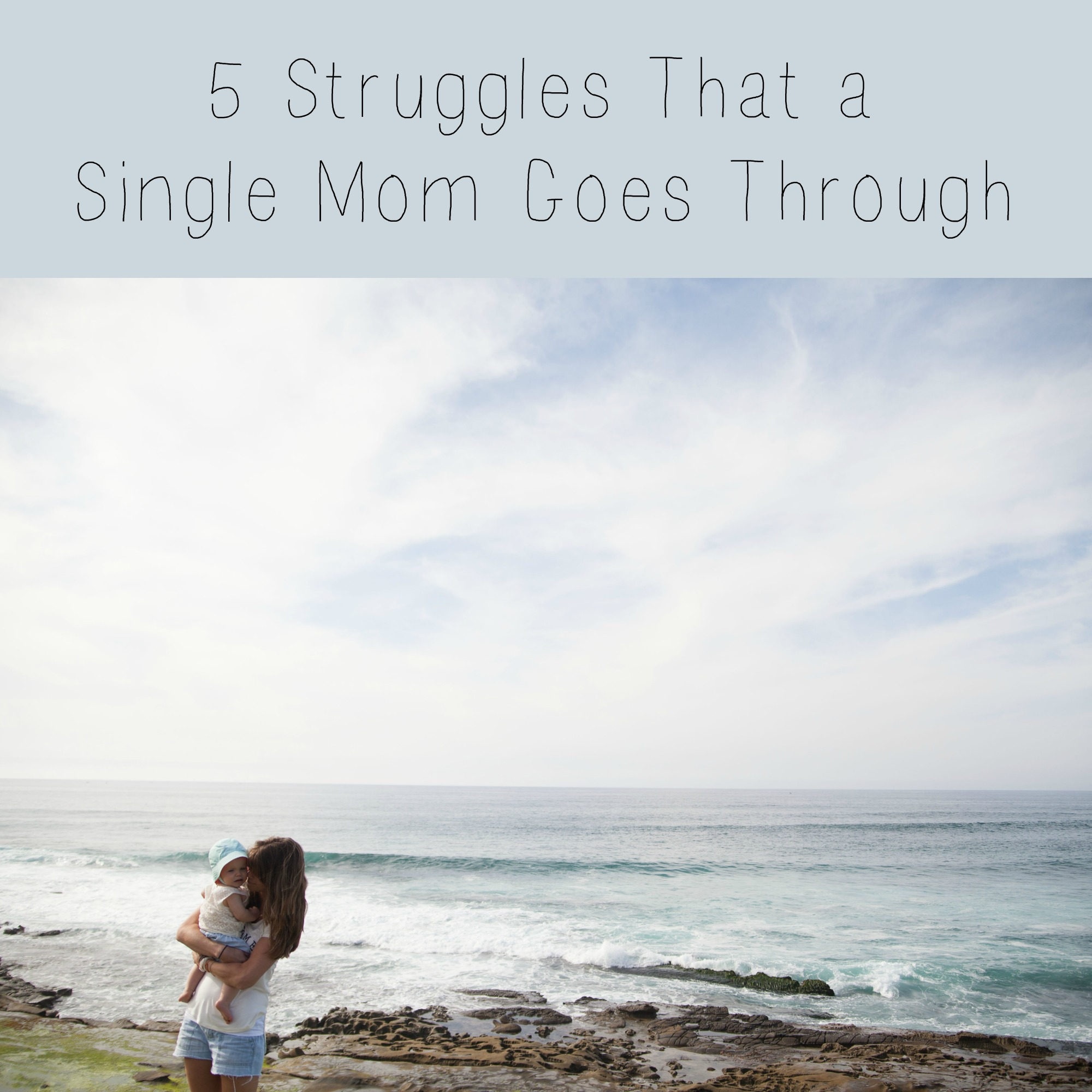 5 Struggles That a Single Mom Goes Through