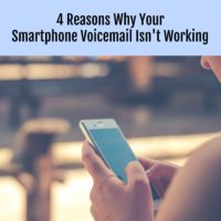4 Reasons Why Your Smartphone Voicemail Isn't Working