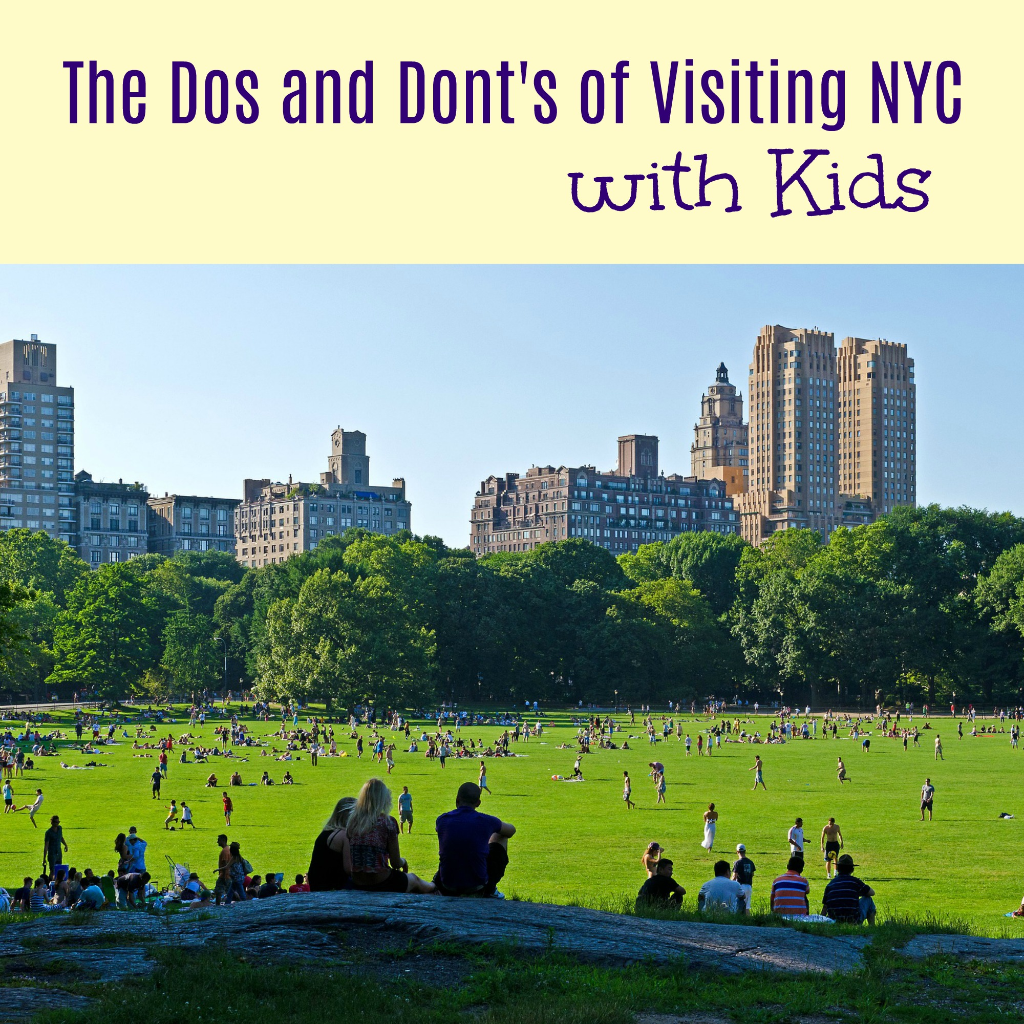 Dos and Don'ts of Visiting NYC with Kids