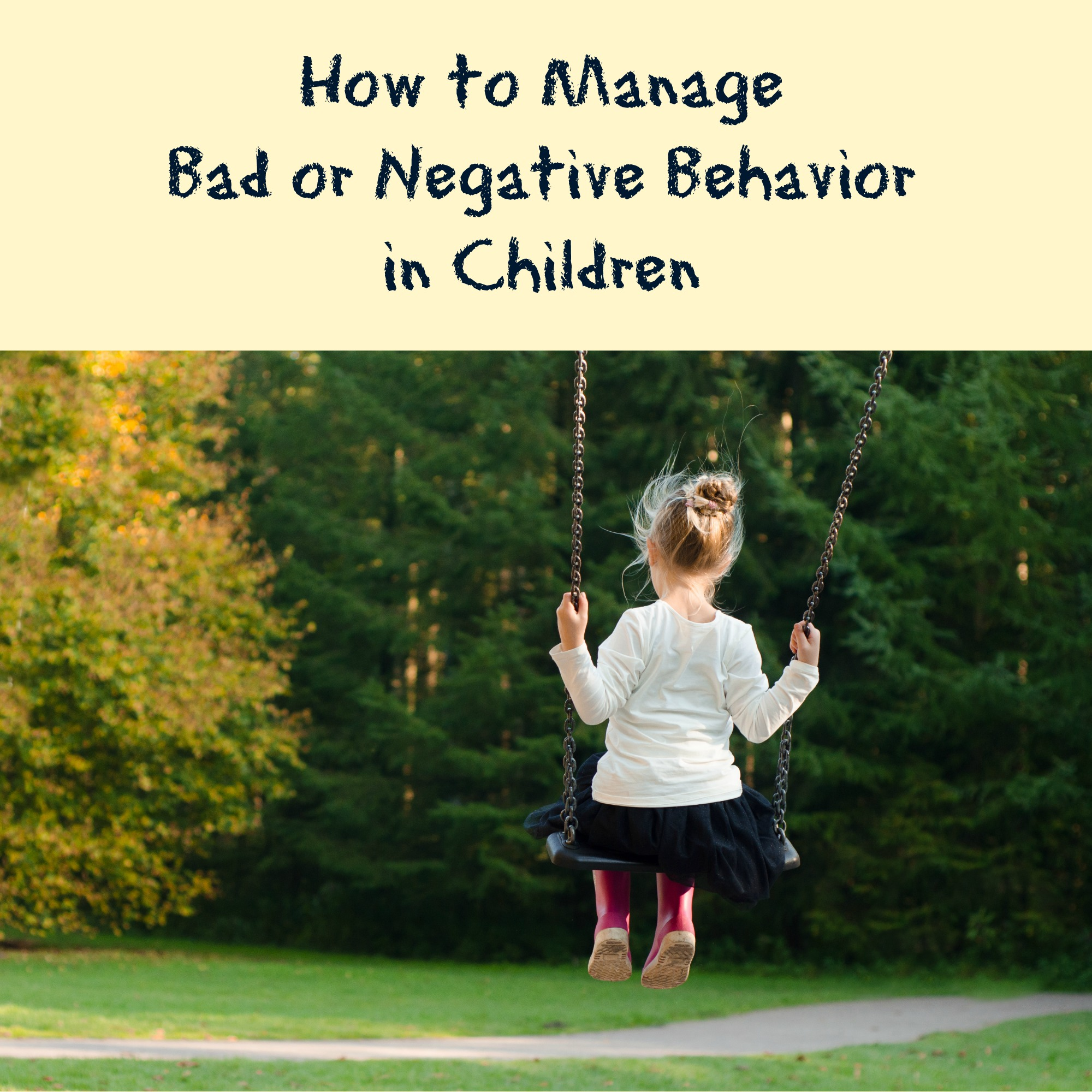 How to Manage Bad or Negative Behavior in Children