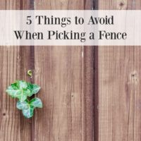 5 Things to Avoid When Picking a Fence