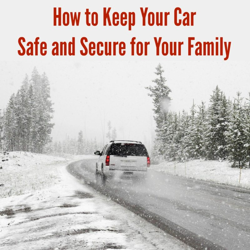 How to Keep Your Car Safe and Secure for Your Family