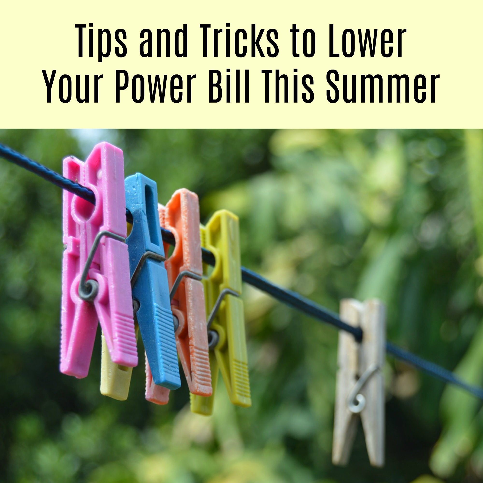 Tips and Tricks to Lower Your Power Bill This Summer