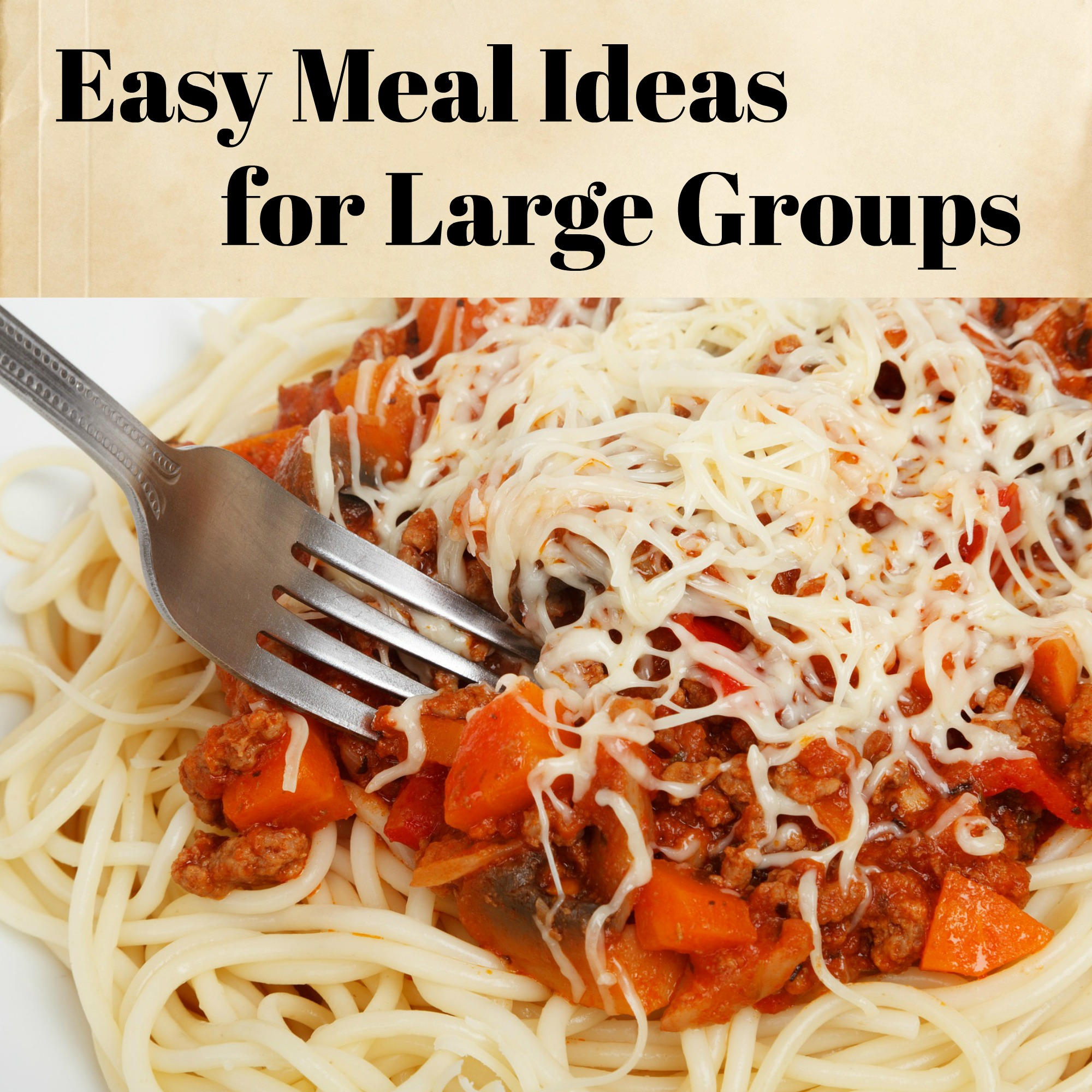 Easy Meal Ideas For Large Groups