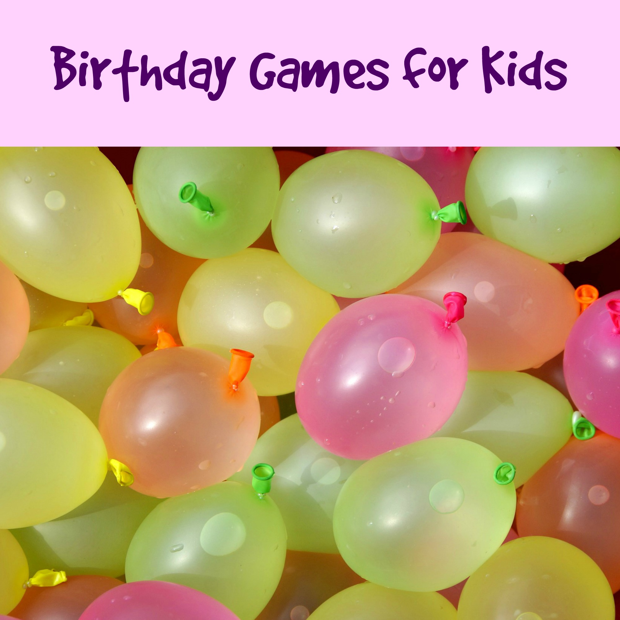 Awesome Entertaining Birthday Games for Kids