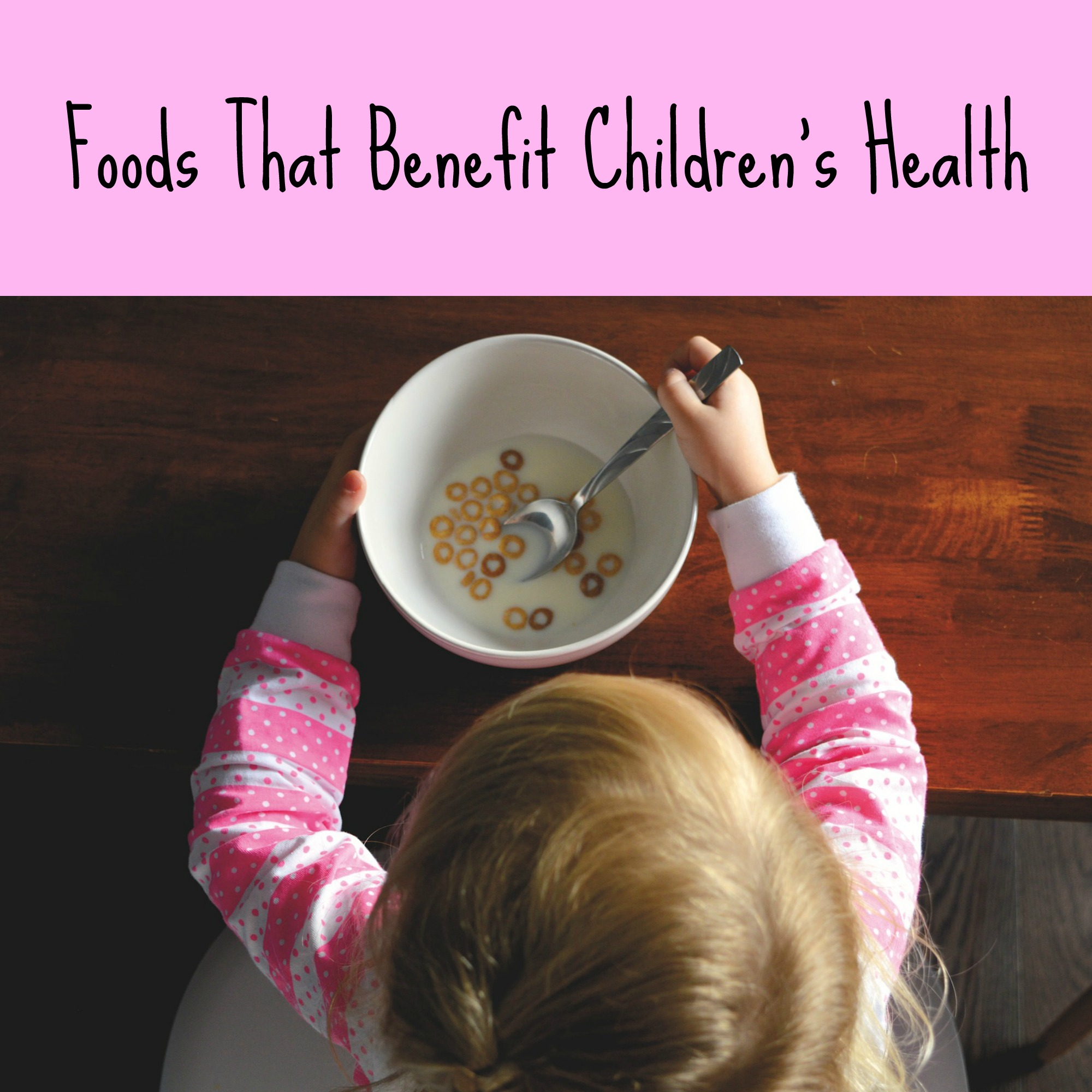 Foods That Benefit Children's Health
