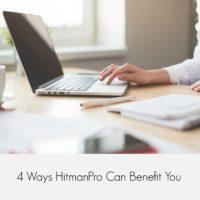 4 Ways HitmanPro Can Benefit You