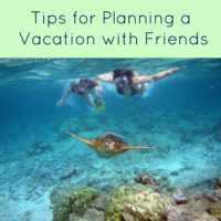 Tips for Planning a Vacation with Friends