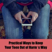 Practical Ways to Keep Your Teens Out of Harm's Way