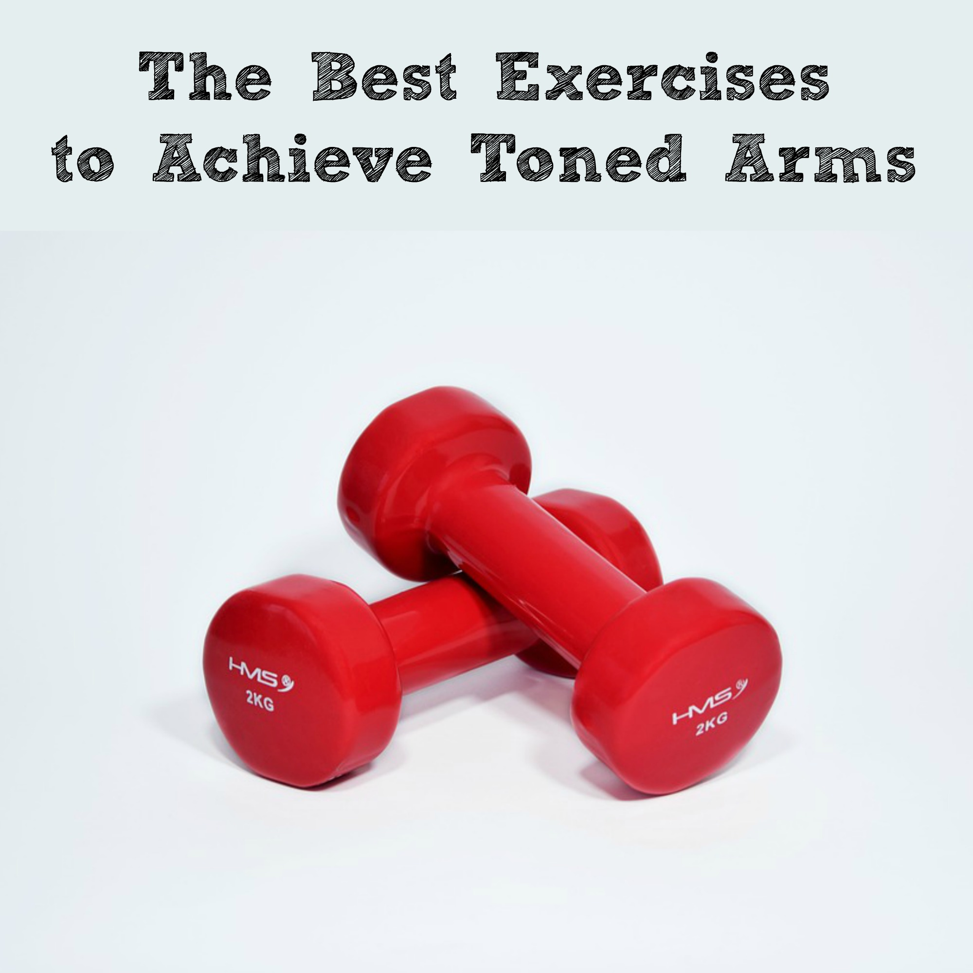 Exercises to Achieve Toned Arms