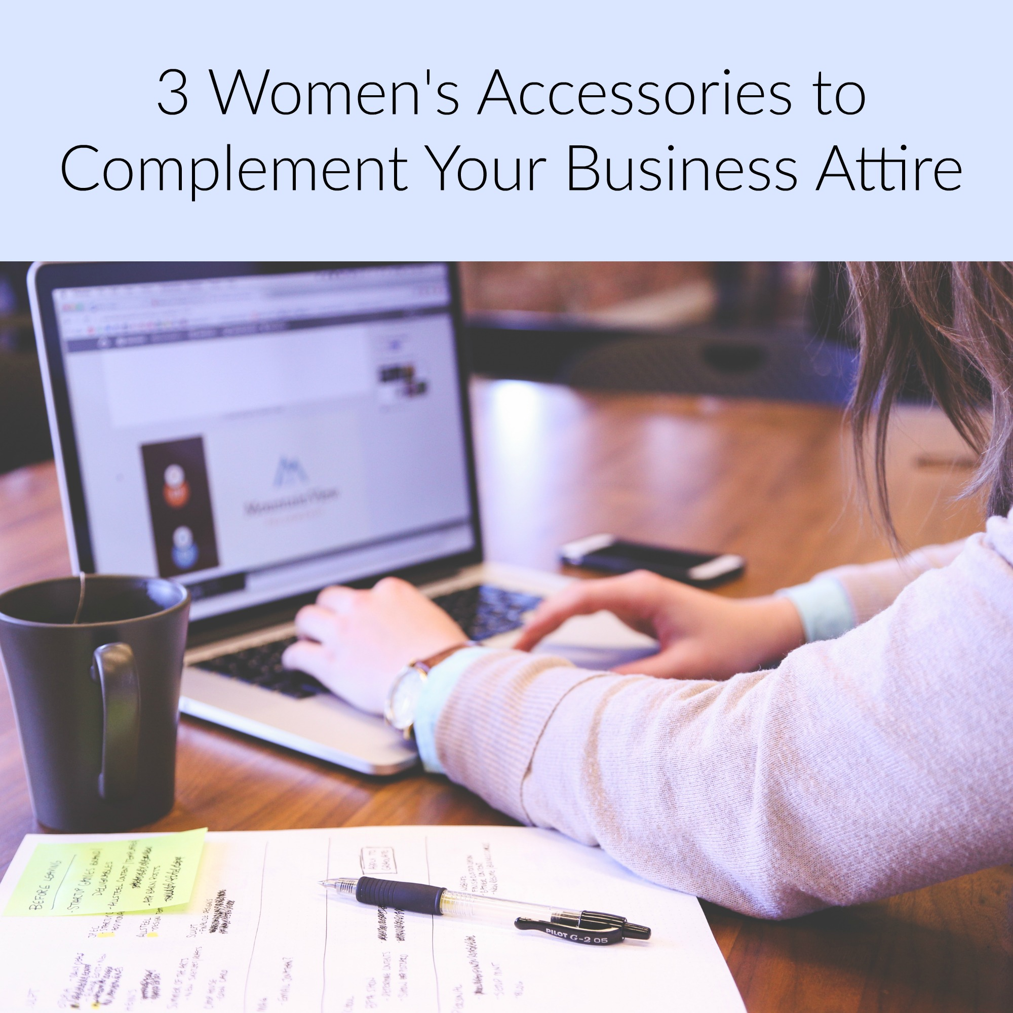 3 Women's Accessories to Complement Your Business Attire