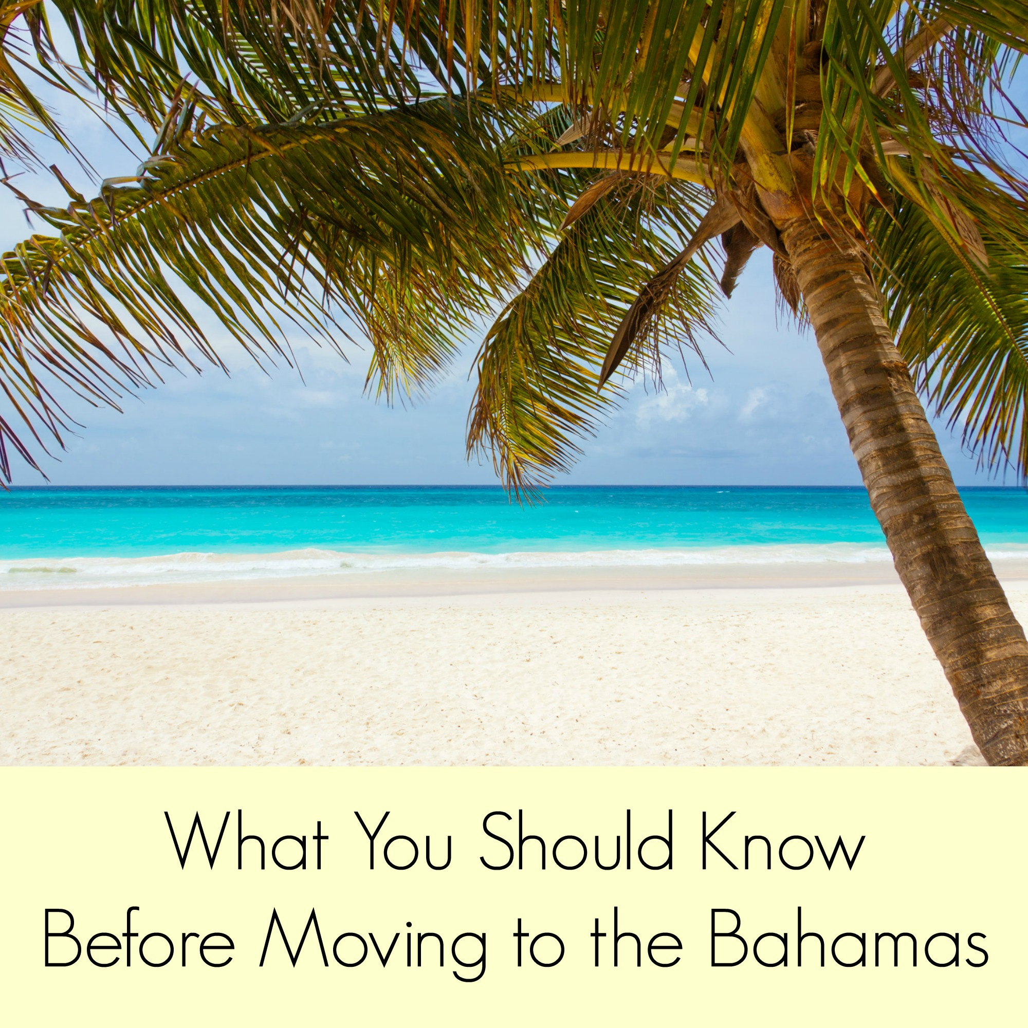 What You Should Know Before Moving to the Bahamas