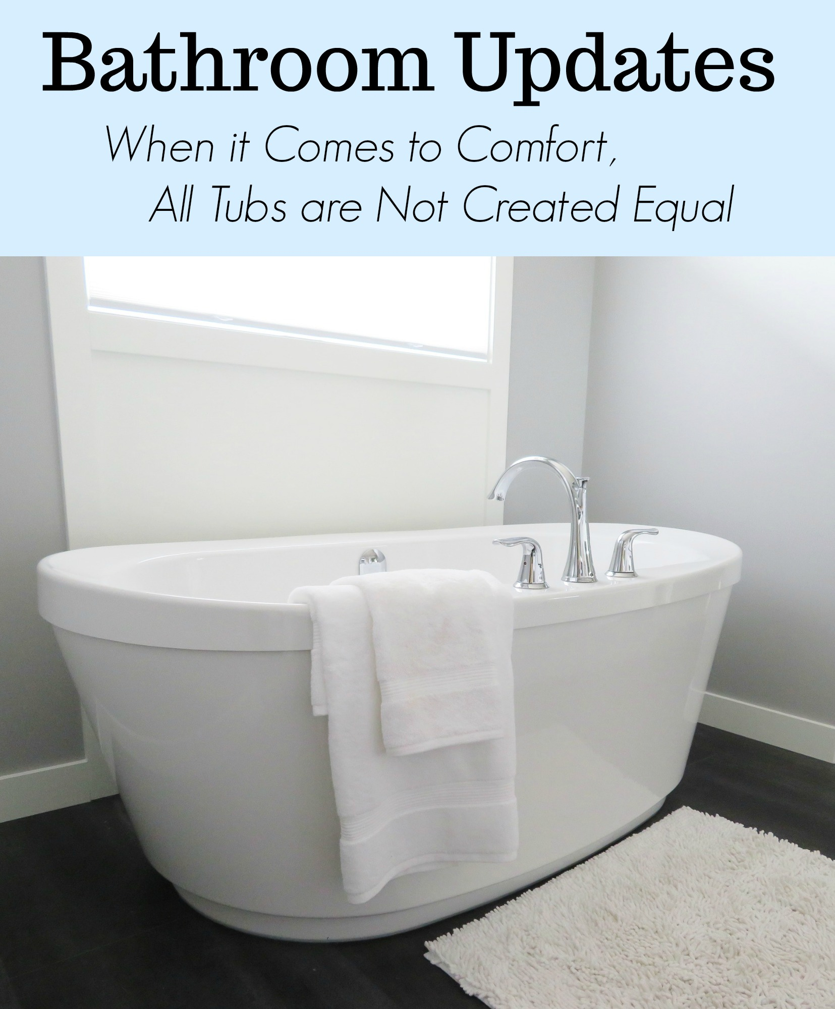 Bathroom Updates: When it Comes to Comfort, All Tubs are Not Created ...