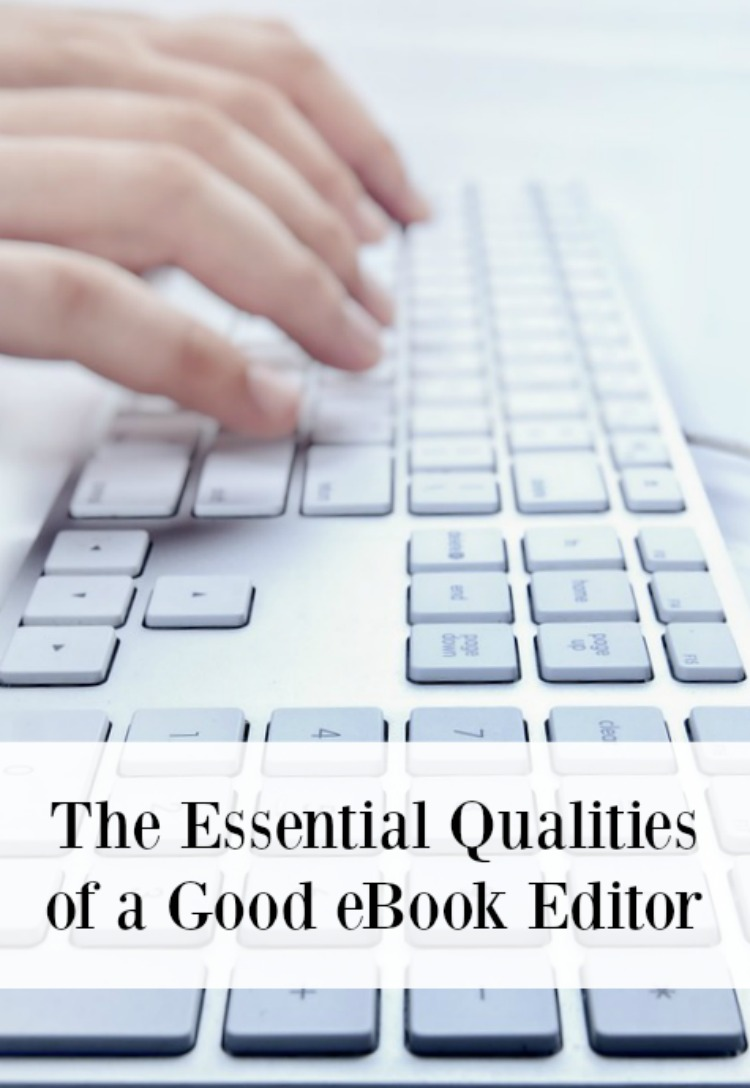 The Essential Qualities of a Good eBook Editor