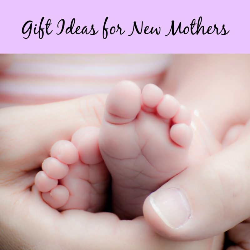 Gifting Ideas for New Mothers