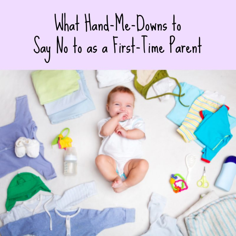 New Baby, New Ideas - What Hand-Me-Downs to Say No to As a First-Time Parent