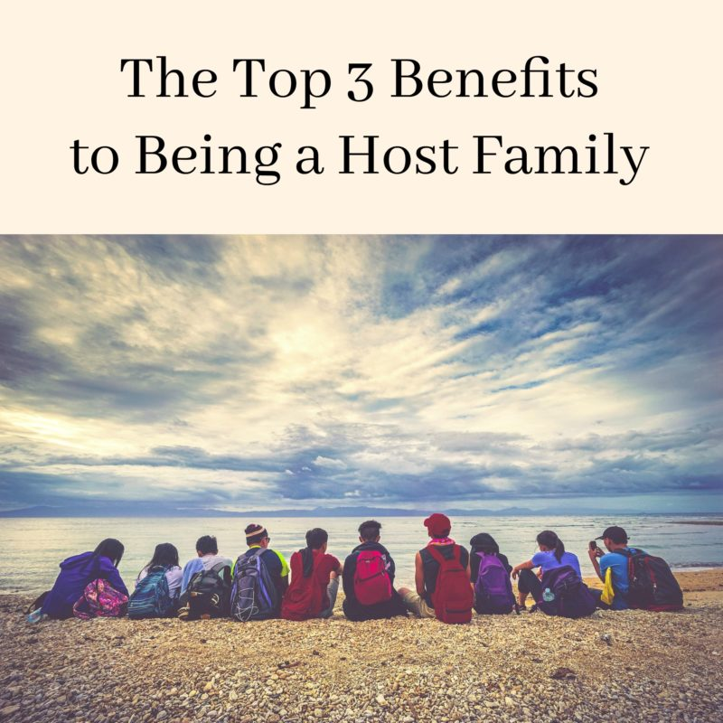 The Top 3 Benefits to Being a Host Family