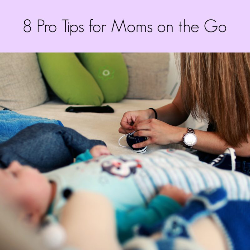 8 Pro Tips for Moms on the Go