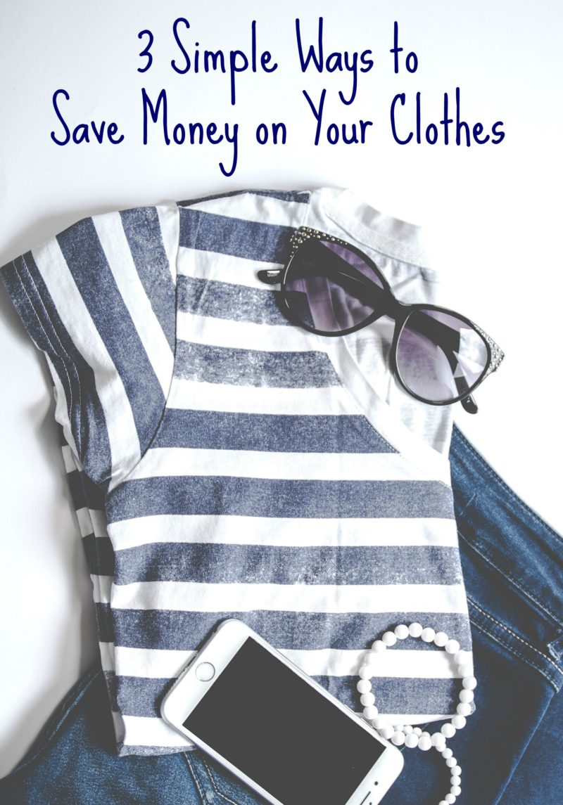 3 Simple Ways to Save Money on Your Clothes