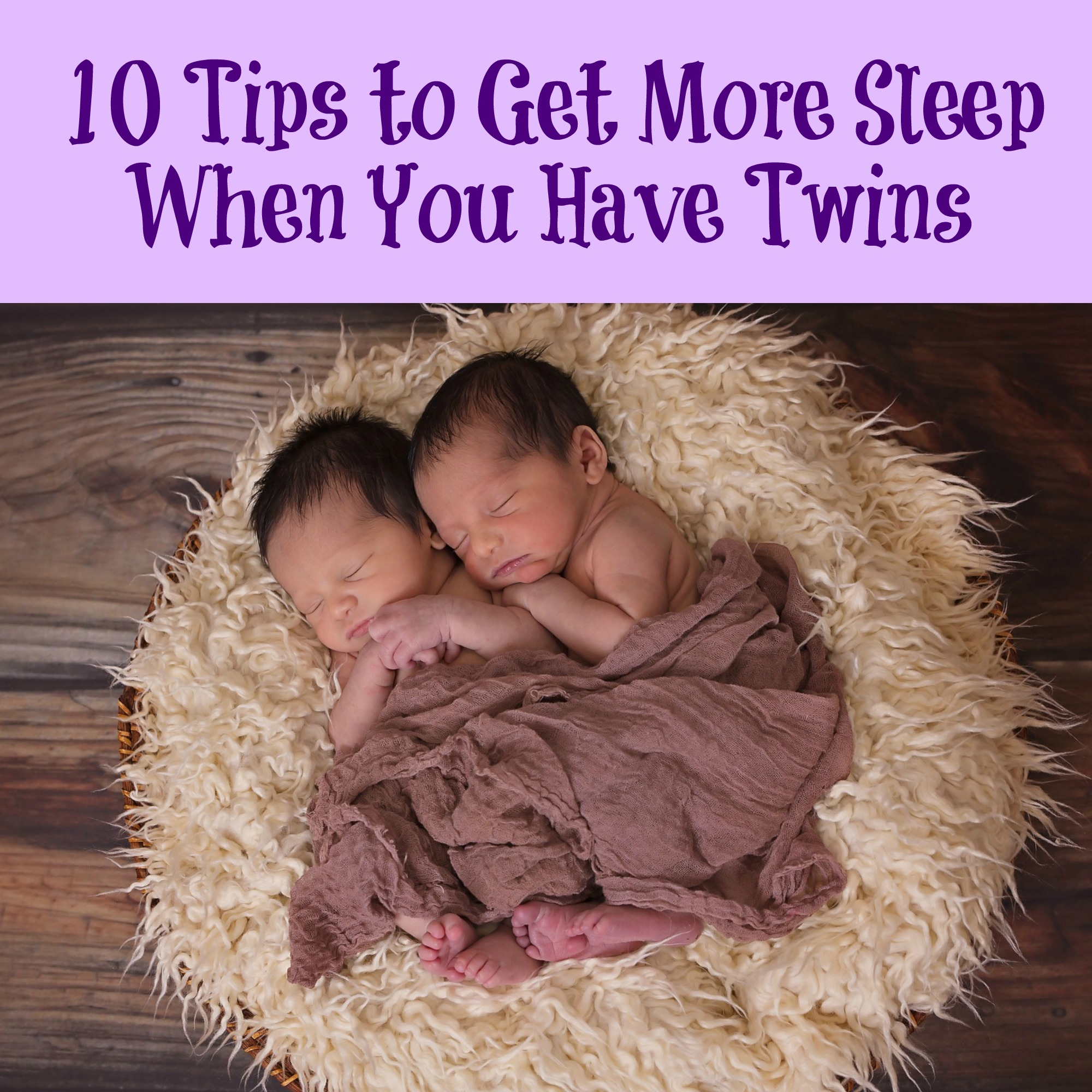 10 Tips to Get More Sleep When You Have Twins