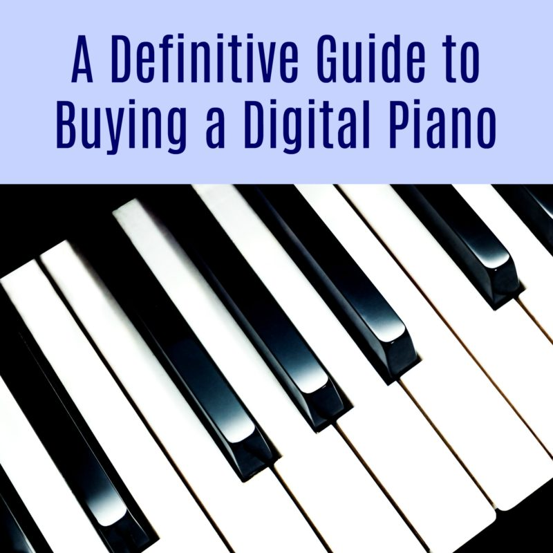 A Definitive Guide to Buying a Digital Piano