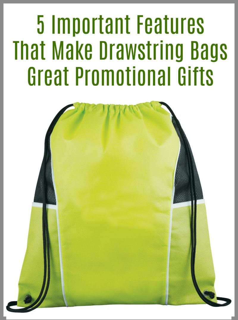 5 Important Features That Make Drawstring Bags Great Promotional Gifts