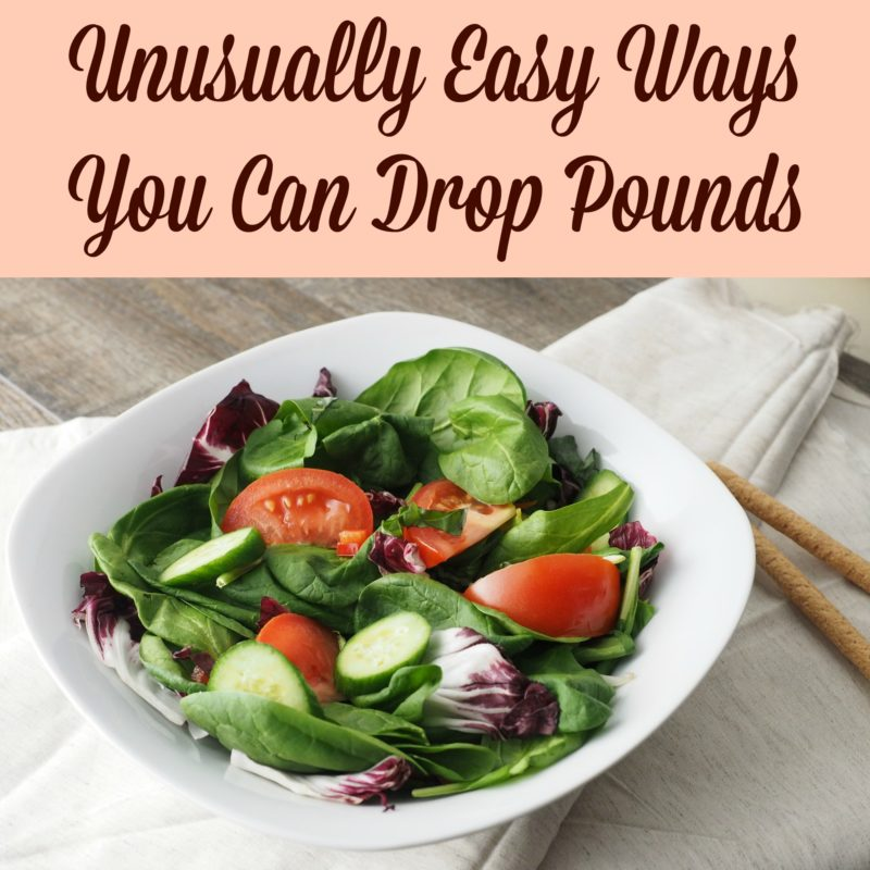 Unusually Easy Ways You Can Drop Pounds