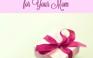7 Mother's Day Gift Ideas for Your Mom
